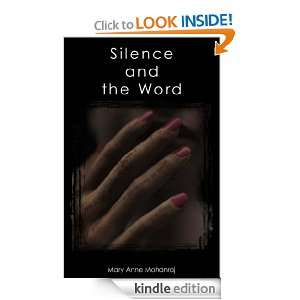 Silence and the Word: Mary Anne Mohanraj:  Kindle Store