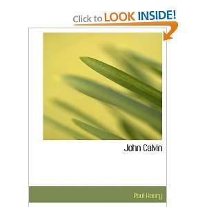 John Calvin (9781116694819): Paul Henry: Books