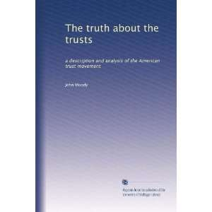and analysis of the American trust movement: John Moody: Books