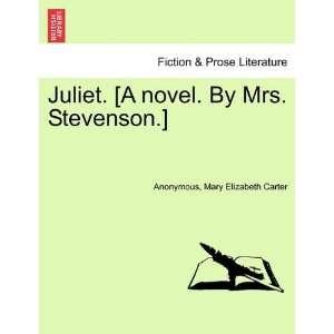 Juliet. [A novel. By Mrs. Stevenson.] (9781240866069