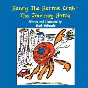 Henry the Hermit Crab: The Journey Home (9781609760625): Mark