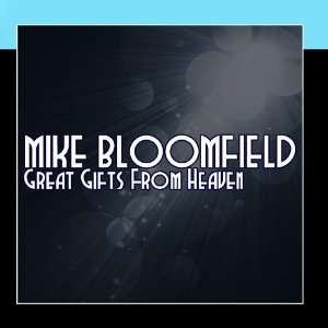 Great Gifts From Heaven: Mike Bloomfield: Music