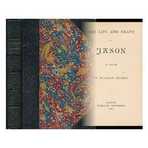 The life and death of Jason: William Morris: Books