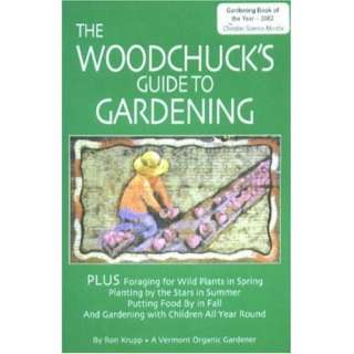 The Woodchucks Guide to Gardening (9780915731053): Ron