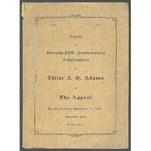 Program of Twenty Fifth Anniversary Celebration of Editor J. Q. Adams