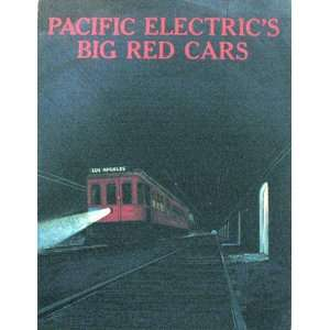 Pacific Electrics Big Red Cars A Pictorial Account of the Decline of