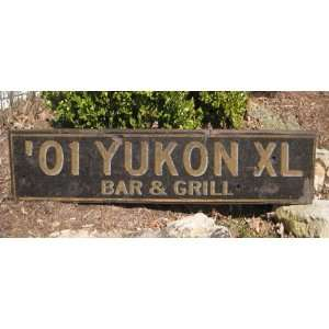 2001 01 GMC YUKON XL BAR & GRILL   Rustic Hand Painted Wooden Sign