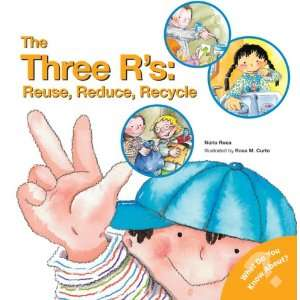 The Three Rs: Reuse, Reduce, Recycle (What Do You Know