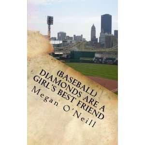Baseball) Diamonds Are a Girls Best Friend Tales of a Life Long Love