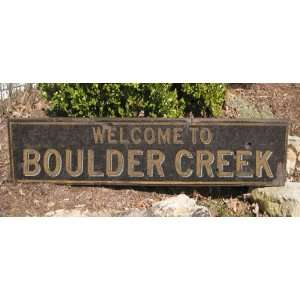 Welcome To BOULDER CREEK, CALIFORNIA   Rustic Hand Painted