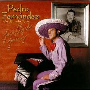 Un Mundo Raro Jose Alfredo Jimenez Pedro Fernandez
