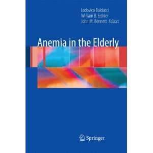 Anemia in the Elderly[ ANEMIA IN THE ELDERLY ] by Balducci