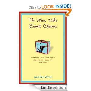 The Man Who Loved Clowns June Wood  Kindle Store