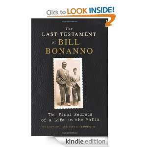 The Last Testament of Bill Bonanno The Final Secrets of a Life in the