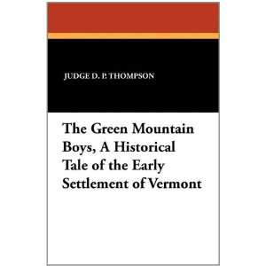 The Green Mountain Boys, A Historical Tale of the Early Settlement of