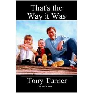 Thats the Way it Was (9781411650145): Tracy Turner: Books