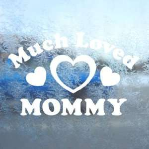Much Loved Mommy White Decal Car Window Laptop White