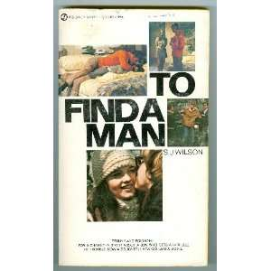 To Find a Man: S.J. Wilson: Books