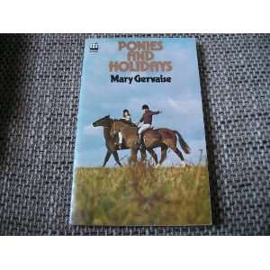 Ponies and holidays (9780006908258) Mary GERVAISE Books
