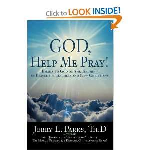 God, Help Me Pray!: Emails to God on the Teaching of