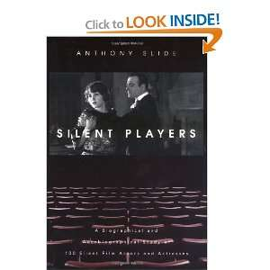 Silent Film Actors and Actresses (9780813122496): Anthony Slide: Books