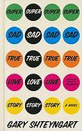 Super Sad True Love Story by Gary Shteyngart (Used, New, Out of Print