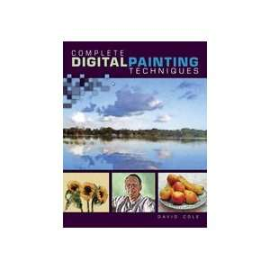 Complete Digital Painting Techniques David Cole Books