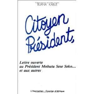 Citoyen president Lettre ouverte au president Mobutu Sese Seko