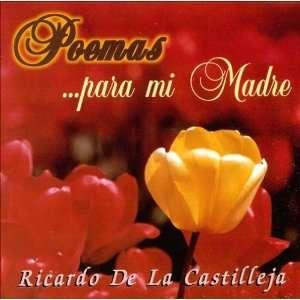 Poemas Para Mi Madre Ricardo De La Castilleja Music
