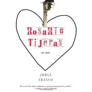 Rosario Tijeras (Spanish) [Paperback] Jorge Franco Books