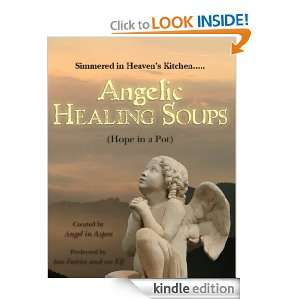 Angelic Healing Soups: (Hope in a Pot): Angel:  Kindle